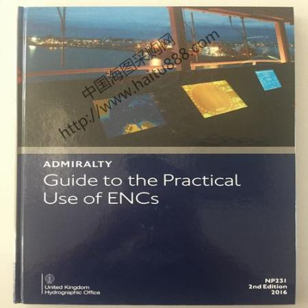NP231 ADMIRALTY GUIDE TO THE PRACTICAL USE OF ENC'S